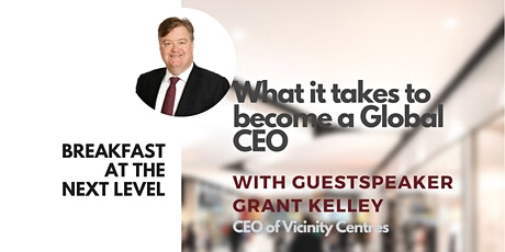 Breakfast at the Next Level | What it takes to become a Global CEO tickets
