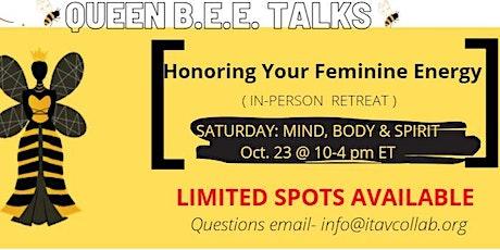 Queen BEE Talks Fall Retreat: Honoring Your Feminine Energy tickets