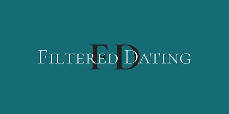 New and Exclusive -Filtered Dating- Getting to Know You Launch Night. tickets
