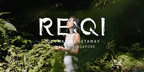 Re:Qi Retreat - 3D2N Nature Getaway (Available) tickets