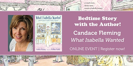 """Bedtime Story with the Author: Candace Fleming """"What Isabella Wanted"""" tickets"""