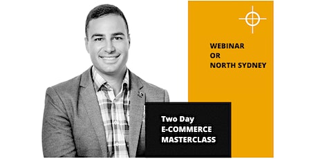 eCommerce Training - Two Day Master Class - Webinar or North Sydney tickets