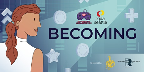 IGDA Seattle & Diversity Collective+ on BECOMING: Non-Profit Leadership tickets