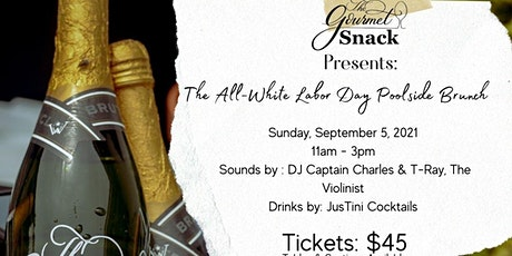 The Gourmet Snack Presents: The All-White Poolside Brunch tickets