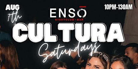 CULTURA SATURDAYS @ Enso Nightclub tickets
