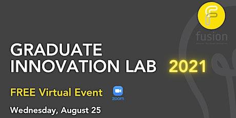 2021 Fusion Graduate Innovation Lab - FREE Virtual Event tickets