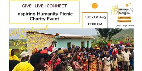 Inspiring Humanity Picnic   Give - Live - Connect  (Charity Event) tickets