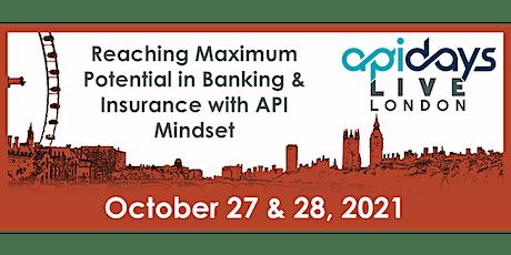 apidays LIVE LONDON 2021 - Reaching Maximum Potential in Banking & Insuranc tickets