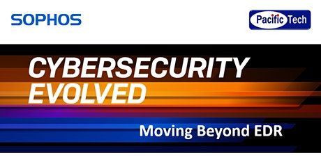 [Webinar] Sophos - Cybersecurity Evolved – Moving Beyond EDR tickets