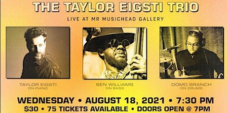 Just Jazz Presents Taylor Eigsti, Ben Williams & Domo Branch tickets