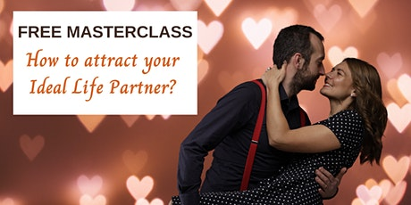 How to attract your Ideal Life Partner and create amazing life together? tickets