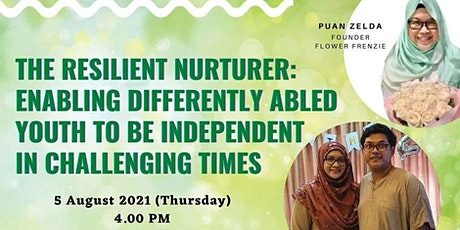 THE RESILIENT NURTURER: ENABLING DIFFERENTLY ABLED  YOUTH TO BE INDEPENDENT tickets