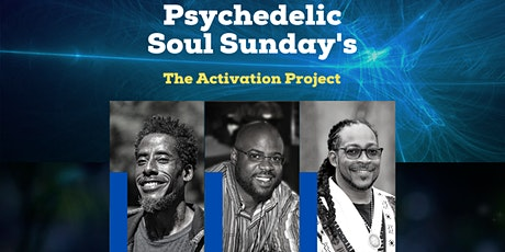 Psychedelic Soul Sundays - The Activation Project Lecture Series tickets