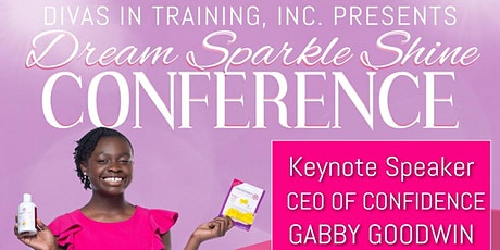 D.I.V.A.S. In Training Presents: The Dream, Sparkle, Shine Conference -2021 tickets