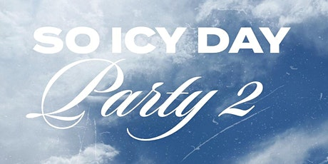 So Icy Day Party 2 tickets