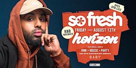 So Fresh Fridays RNB Takeover at Baby Nightclub Feat Dj Horizon tickets