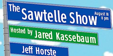 The Sawtelle Show (Mar Vista Comedy Show) (8/18) tickets