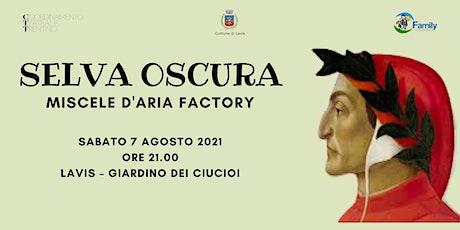 SELVA OSCURA - spettacolo di teatro con Miscele d'aria factory a LAVIS biglietti