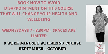 8 Week Mindset Wellbeing Course - £190.01 for 8 weeks tickets