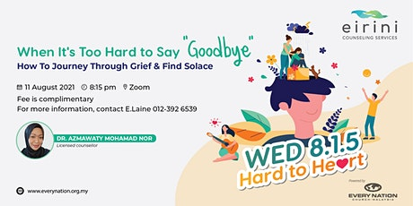 """WED 8.1.5 Hard to Heart: When It's Too Hard To Say """"Goodbye"""" tickets"""