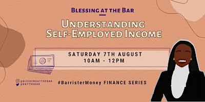 BATB FINANCE SERIES: Understanding Self-Employed Income