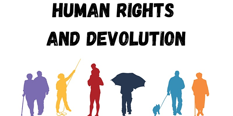 text reads: Human Rights and Devolution.  graphics of people underneath