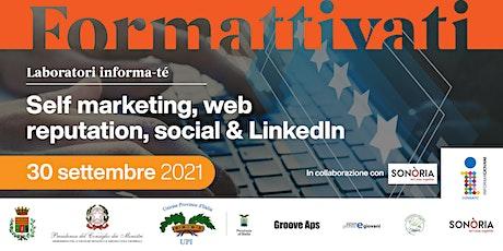 Informa-té: Self marketing, web reputation, social & LinkedIn biglietti