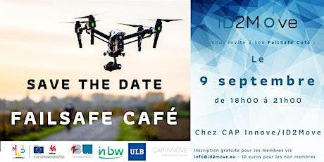 FAILSAFE CAFÉ - L'afterwork sur les drones et les systèmes autonomes billets