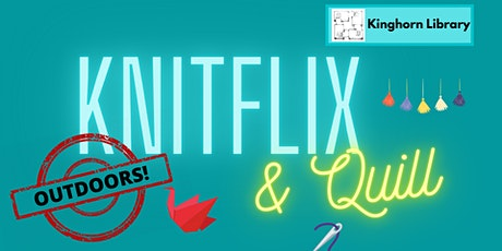 Knitflix & Quill @ Kinghorn Library Outdoors and In Person - August Edition tickets