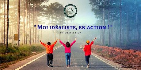Philo Meet-Up : Moi idéaliste, en action ! billets