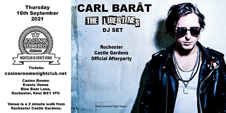 CARL BARÂT (The Libertines) DJ Set & Official Castle Gardens Afterparty tickets
