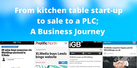 Kitchen table digital start up to sale to a PLC - A business  journey tickets