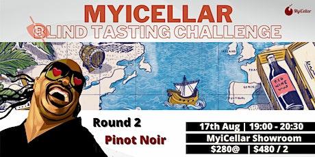 Blind Tasting Challenge 世界巡迴盲品挑戰賽 第二站 - Pinot Noir   MyiCellar 雲窖 tickets