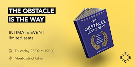 EBBC Ghent - The obstacle is the way (Ryan Holiday) tickets