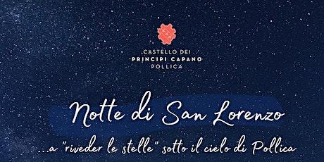 """Notte di San Lorenzo - A """"riveder le stelle"""" sotto il cielo di Pollica biglietti"""