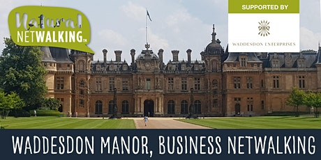 Natural Netwalking in Waddesdon Manor,  Tues 28th September 9.30am -11.30am tickets