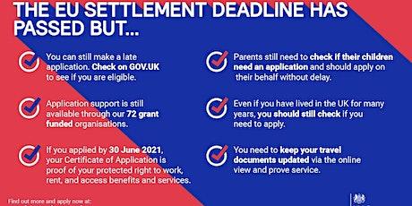 Missed the EU Settlement Scheme deadline?  What Now? tickets