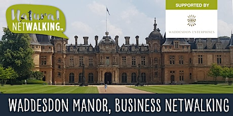 Natural Netwalking in Waddesdon Manor, Tues 26th October 9.30am -11.30am tickets