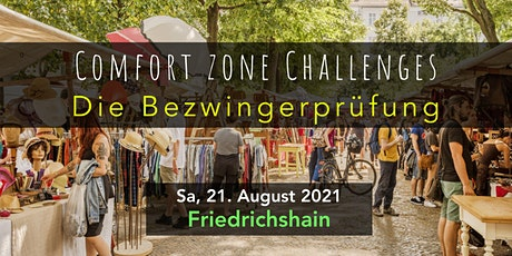 Comfort Zone Challenges // DIE BEZWINGERPRÜFUNG Tickets