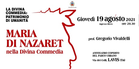 MARIA DI NAZARET nella Divina Commedia - con prof. Gregorio VIVALDELLI biglietti