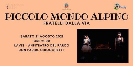 PICCOLO MONDO ALPINO -  Spettacolo di teatro dei Fratelli Dalla Via biglietti