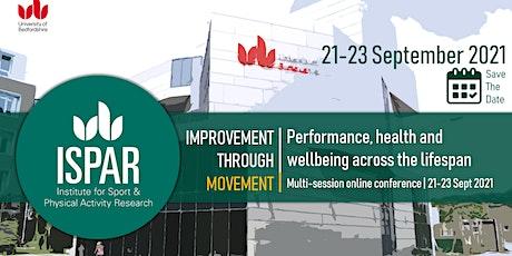 ISPAR Conference 2021 - 'Improvement through Movement' tickets