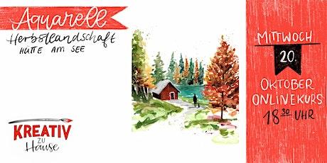 Aquarell Hütte am See - Onlinekurs Kreativ zu Hause Tickets