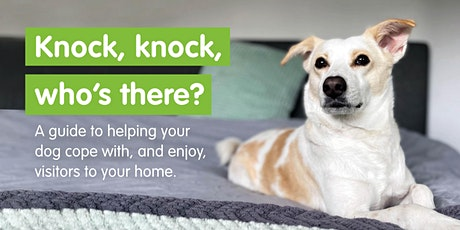 Knock, Knock, who's there? Helping your dog cope with visitors to the home. tickets