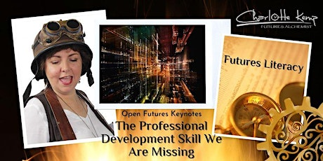 Futures Literacy - The Professional Development Skill We Are Missing tickets
