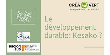 Côte d'Azur Session 1 :  Le Développement Durable KEZAKO ? billets