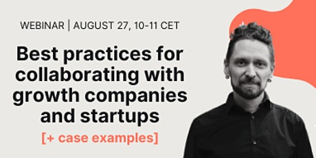 Best practices for collaborating with growth companies & startups tickets