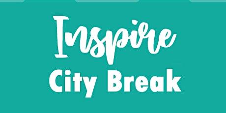 Inspire City Break tickets