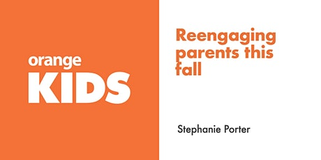 Let's talk about reengaging parents this fall tickets