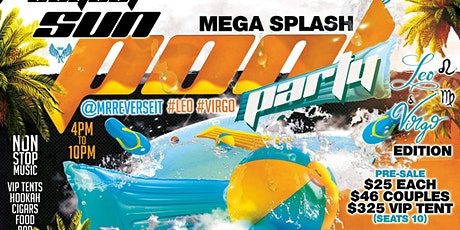 Mr. Reverse It LEO/VIRGO 'Mega Splash' POOL PARTY tickets